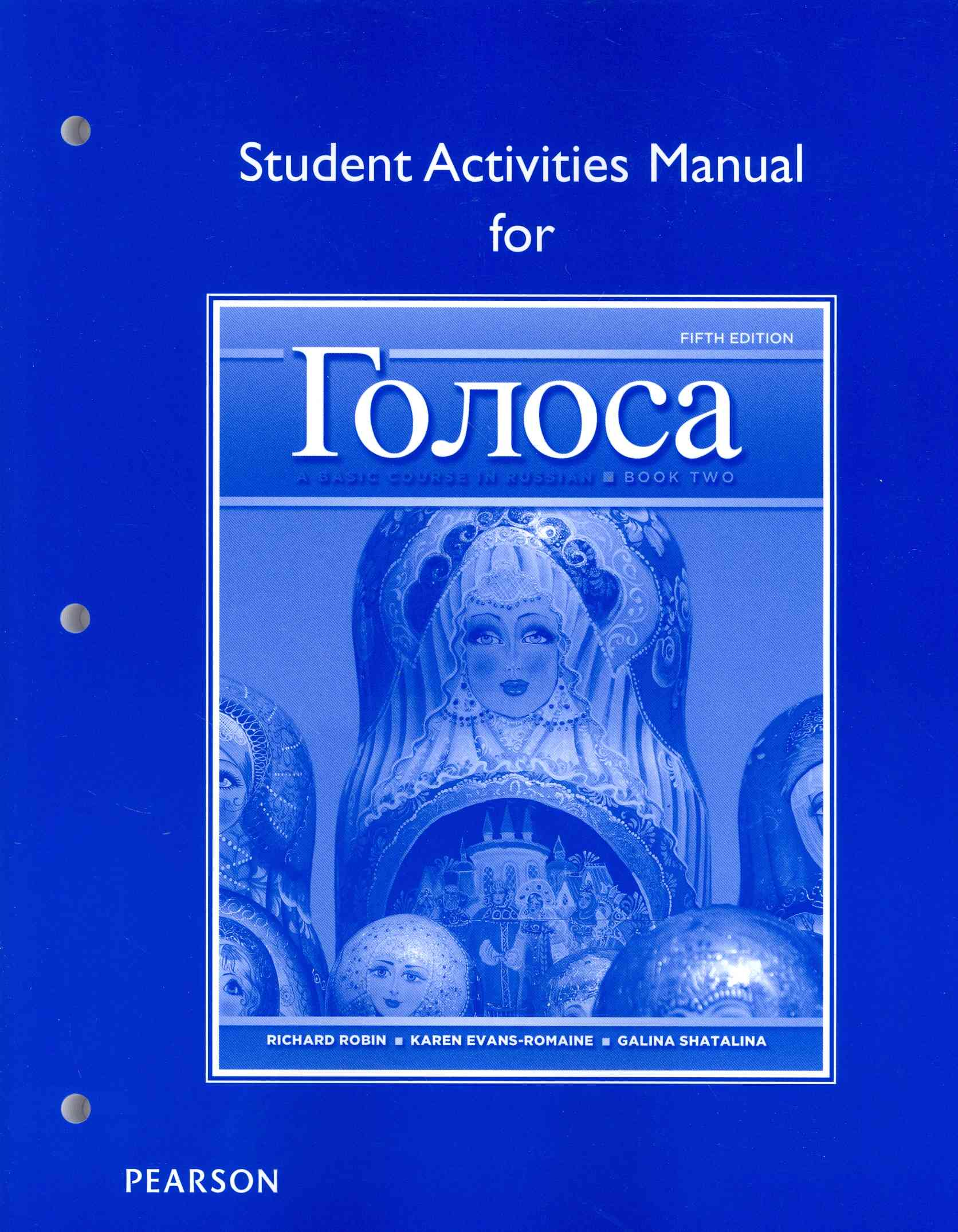 Golosa Student Activities Manual By Robin, Richard M./ Evans-Romaine, Karen/ Shatalina, Galina