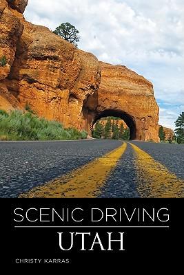 Scenic Driving Utah By Karras, Christy
